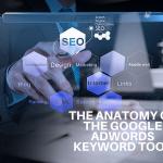 The Anatomy of the Google AdWords Keyword Tool