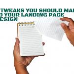 7 Tweaks You Should Make to Your Landing Page Design