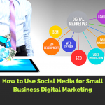 How to use Social Media for Small Business Digital Marketing