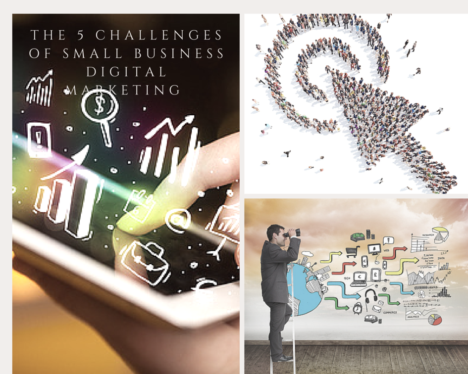The 5 Challenges of Small Business Digital Marketing