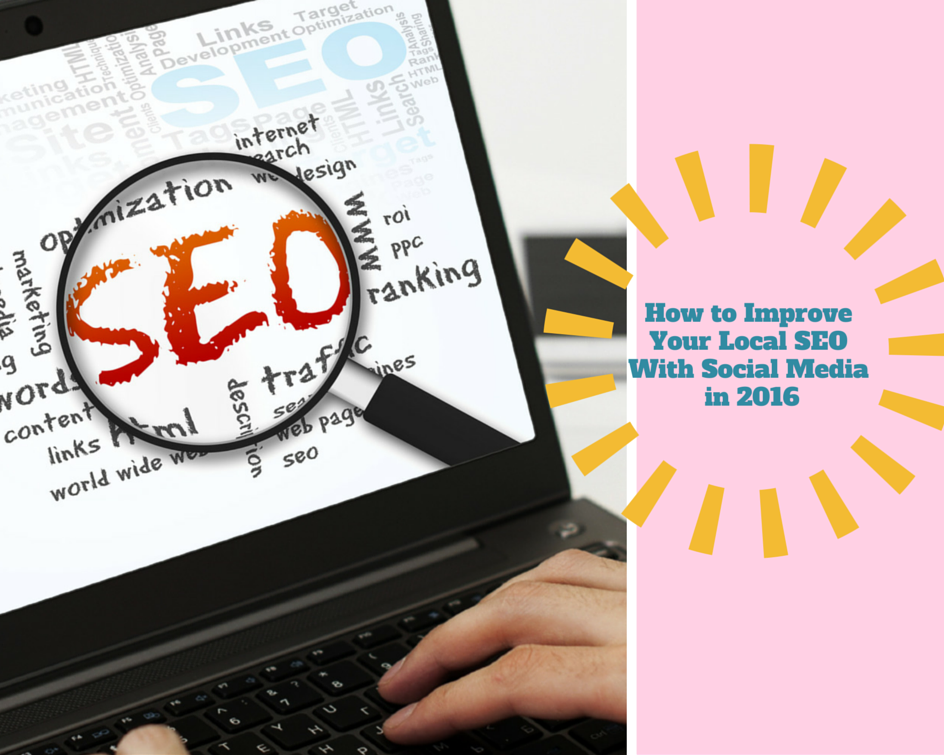 How to ImproveYour Local SEO With Social Media in 2016