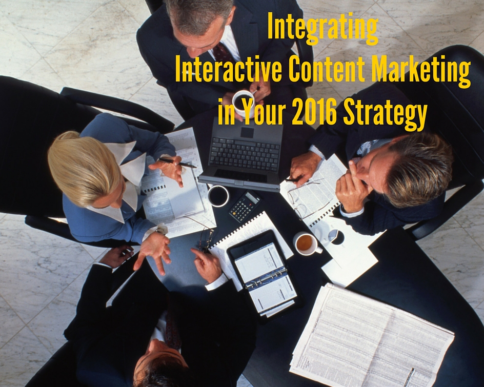 Integrating Interactive Content Marketing in Your 2016 Strategy