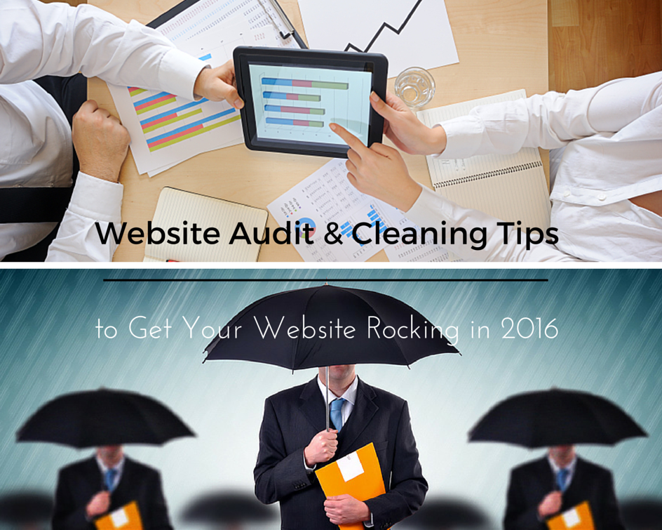 Website Audit & Cleaning Tips to Get Your Website Rocking in 2016
