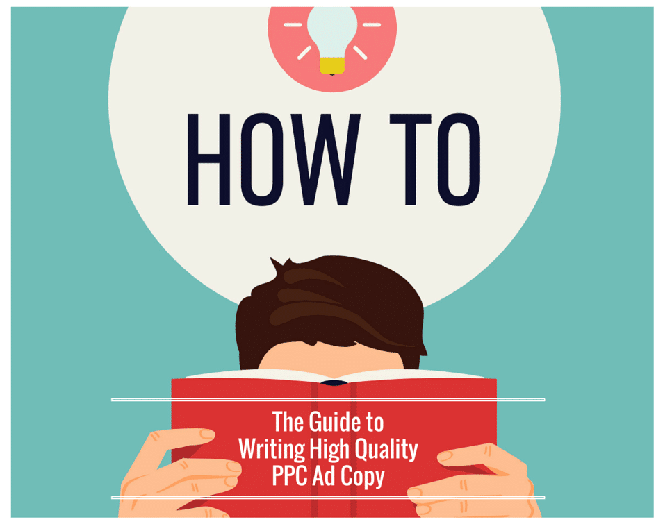 The Guide to Writing High Quality PPC Ad Copy