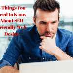 4 Things You Need to Know About SEO Friendly Web Design