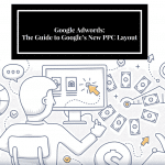 Google Adwords: The Guide to Google's New PPC Layout