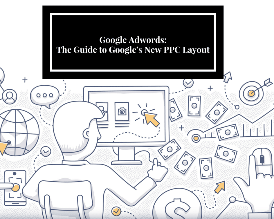Google Adwords- The Guide to Google's New PPC Layout