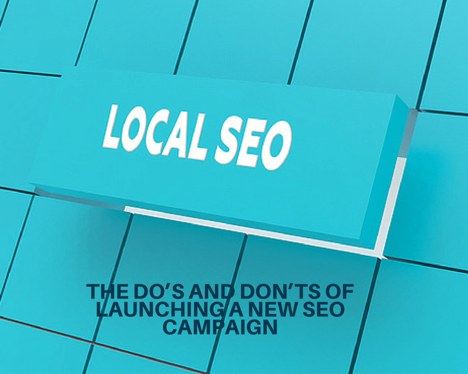 The Do's and Don'ts of Launching a New SEO Campaign