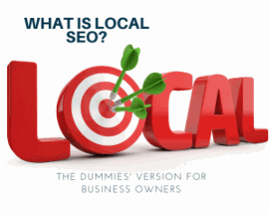 What is Local SEO? The Dummies Version For Business Owners
