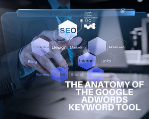 The Anatomy of the Google AdWords Keyword Tool
